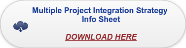 Multiple Project Integration Strategy  Info Sheet   DOWNLOAD HERE