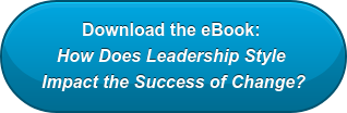 Download the eBook:  How Does Leadership Style  Impact the Success of Change?
